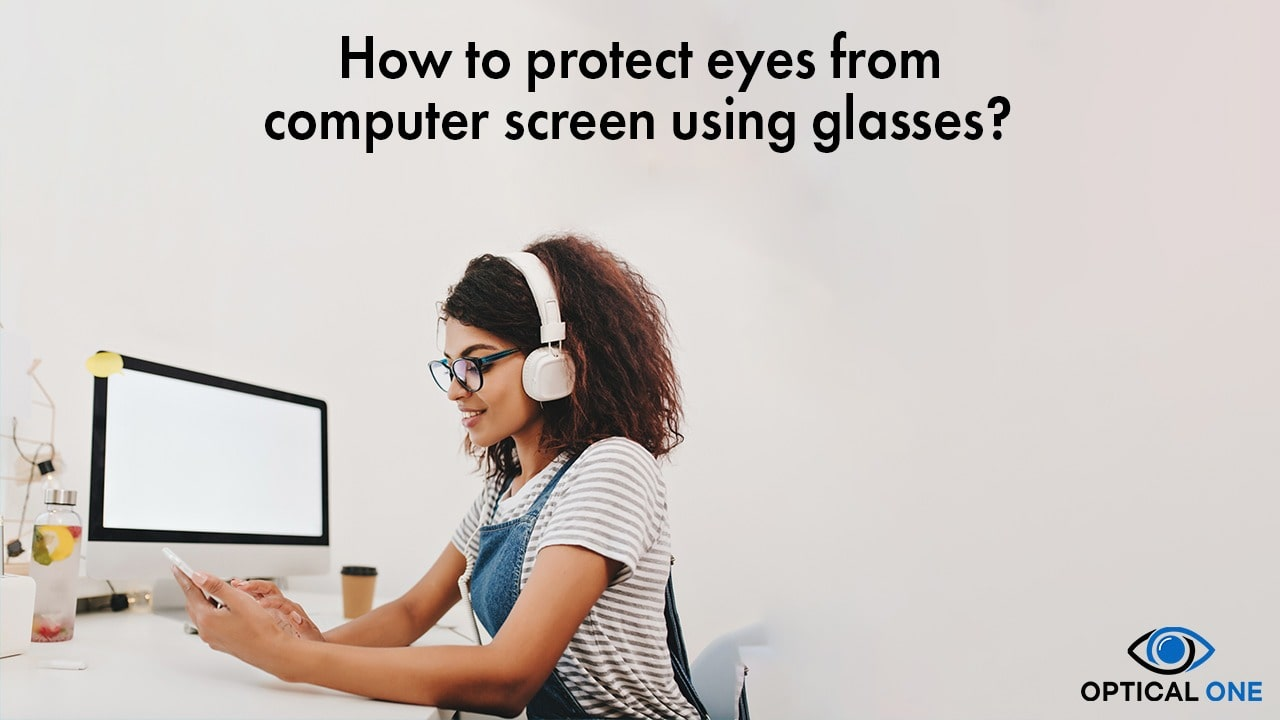 Protect Eyes From Computer Screen